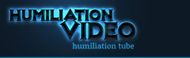Humiliation Video